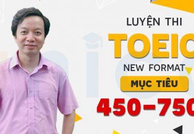 Luyện thi TOEIC new format mục tiêu 450-750+